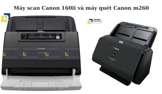 Nên lựa chọn máy scan Canon DR-M160ii hay máy quét Canon DR-M260